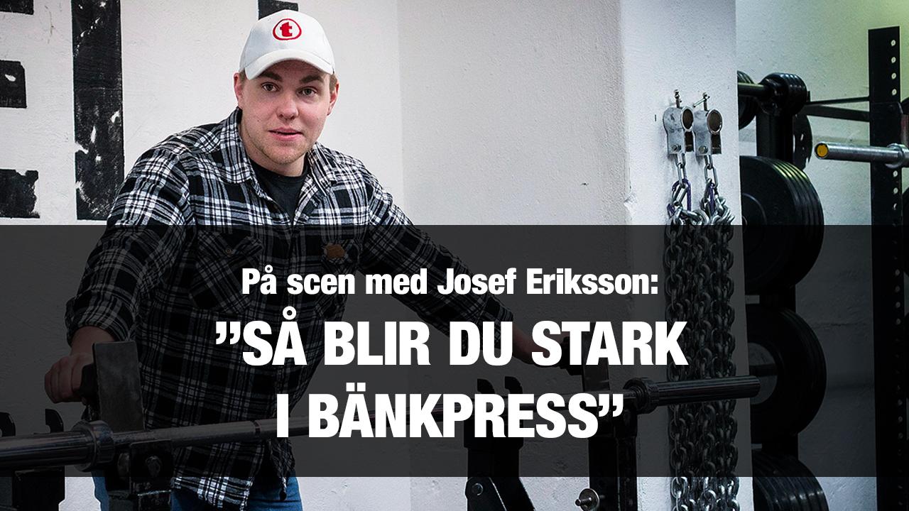 Josef Eriksson om att bli stark i bänkpress