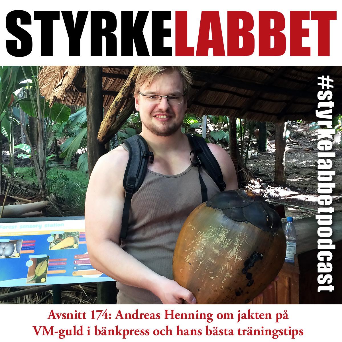 Styrkelabbet avsnitt 174: Andreas Henning om jakten på VM-guld i bänkpress och hans bästa träningstips