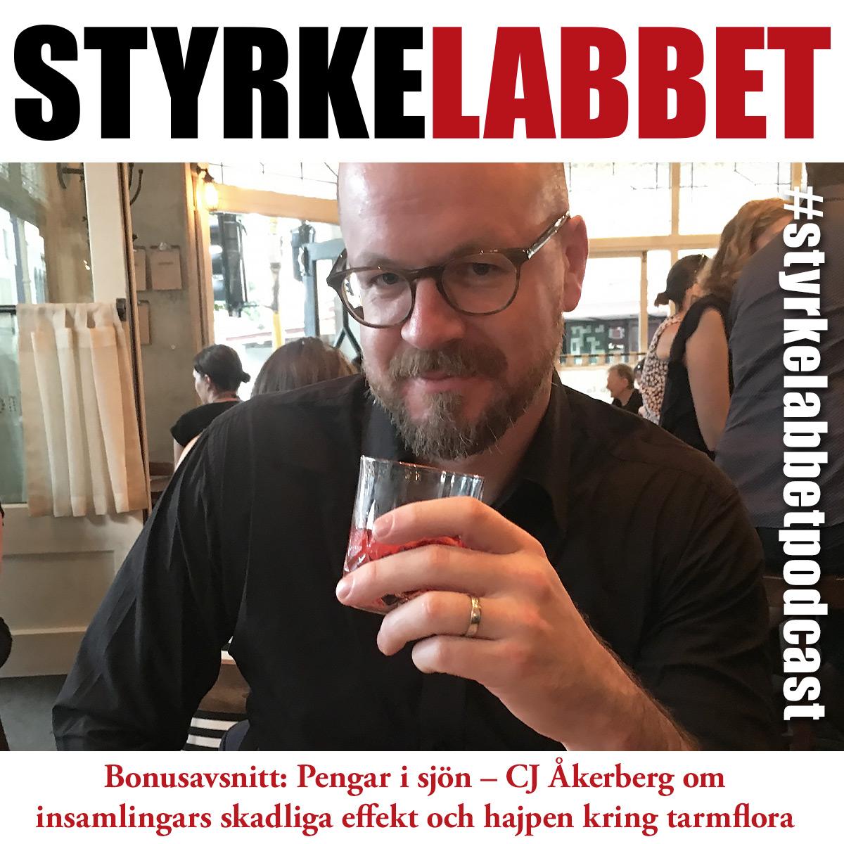 Styrkelabbet bonusavsnitt: Pengar i sjön – CJ Åkerberg om insamlingars skadliga effekt och hajpen kring tarmflora